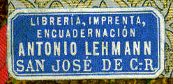 Libreria, Imprenta, Encuadernacion Antonio Lehmann San Jose de C-R [Costa Rica]