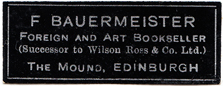 F Bauermeister Foreign and Art Bookseller (Successor to Wilson Ross & Co) The Mound, Edinburgh
