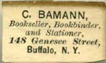 C Bamann, Bookseller, Bookbinder, and Stationer, 148 Genesee Street, Buffalo NY