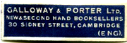 Galloway and Porter Ltd, New and Second Hand Booksellers 30 Sidney Street Cambridge (Eng)