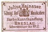 Julius Hainauer Konigl Hof und Musikalien Buch & Kunsthandlung Breslau, Schweizerstrasse 52