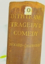 Dithyramb Tragedy and Comedy.