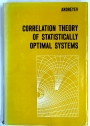 Correlation Theory of Statistically Optimal Systems.