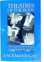 Theatres of the Body: Psychoanalytic Approach to Psychosomatic Illness.