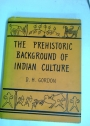 The Pre-Historic Background of Indian Culture. Second Edition.