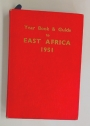 The Year Book and Guide to East Africa. 1951 Edition.