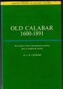 Old Calabar, 1600 - 1891. The Impact of the International Economy upon a Traditional Society.