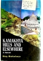 Kamakhya Hills and Elsewhere: A Novel.