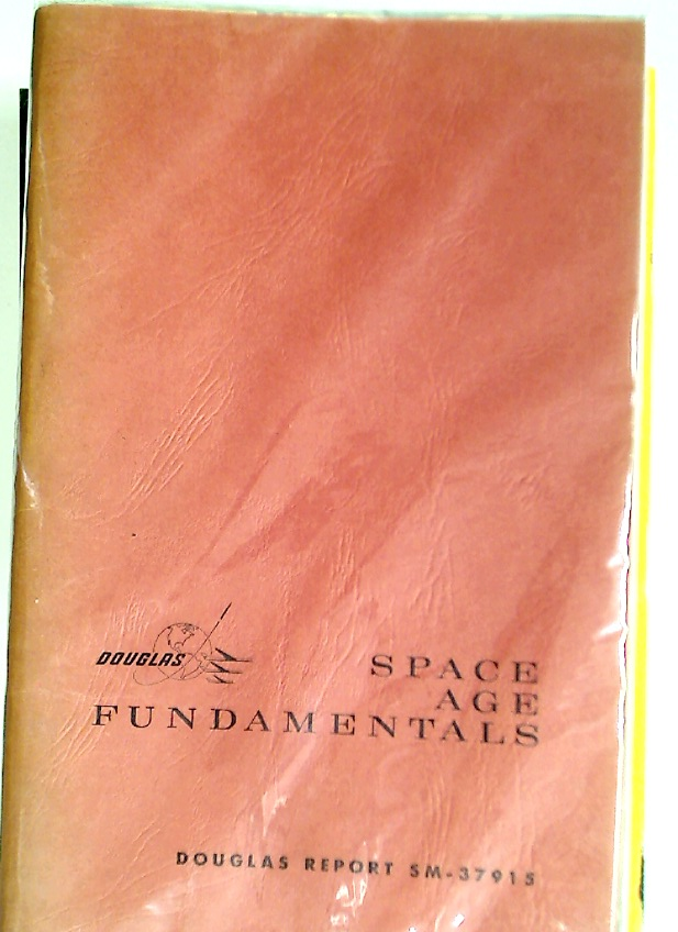 Space Age Fundamentals. Douglas Missile & Space Systems Report SM-37915.