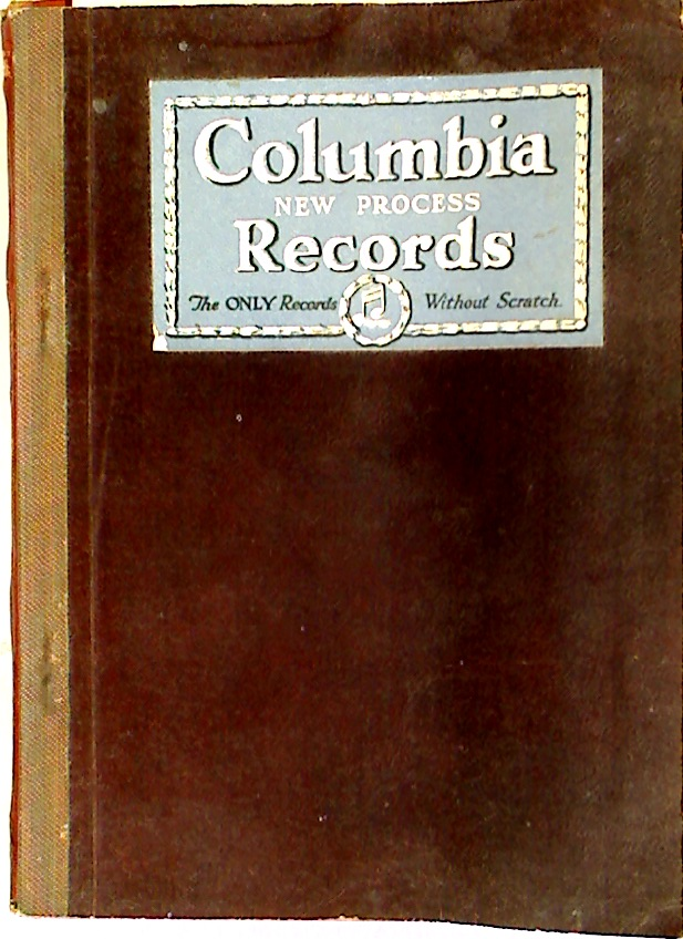 Columbia New Process Record. The Only Records without Scratch. Catalogue. Up to and Including Supplement No. 102.