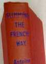 Slimming the French Way. L'Art de Maigrir. Translated and Abridged.