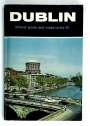 Dublin. Official Guide and Maps.