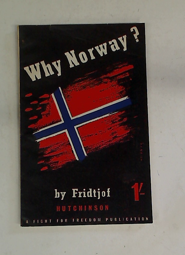 Why Norway? Contribution to the History of Germans Aggression against the North.