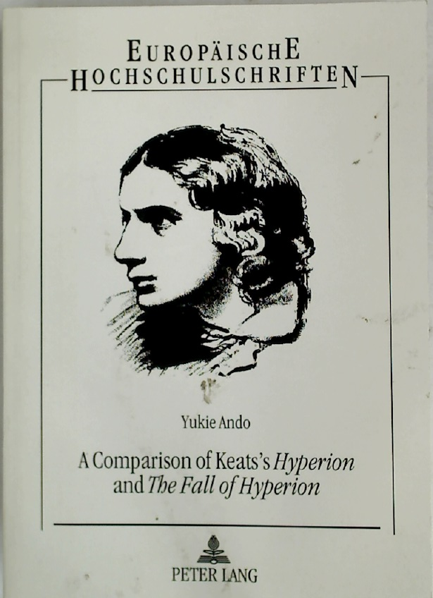 A Comparison of Keats's Hyperion and The Fall of Hyperion.