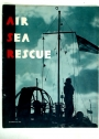 Air-Sea Rescue. Issued for the Air Ministry by the Ministry of Information.