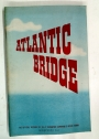 Atlantic Bridge. The Official Account of R A F Transport Command's Ocean Ferry.