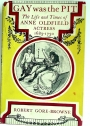 Gay was the Pit. The Life and Times of Ann Oldfield, Actress, 1683 - 1730.