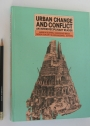 Urban Change and Conflict: An Interdisciplinary Reader.