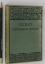Cicero, Speeches Against Catilina. Introduction, Text and Notes. (Catilinarian Orations)
