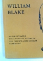 William Blake: Catalogue of the Collection in the Fitzwilliam Museum Cambridge.