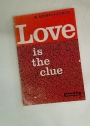 Love is the Clue.