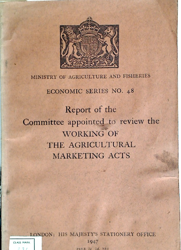 Report of the Committee Appointed to Review the Working of the Agricultural Marketing Acts.