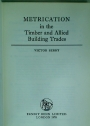 Metrication in the Timber and Allied Building Trades by Victor Serry.