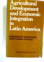 Agricultural Development and Economic Integration in Latin America.