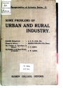 Some Problems of Urban and Rural Industry (The Reorganisation of Industry Series II). Published by the Council of Ruskin College.
