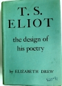 T S Eliot. The Design of his Poetry.