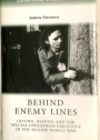 Behind Enemy Lines: Gender, Passing and the Special Operations Executive in the Second World War.