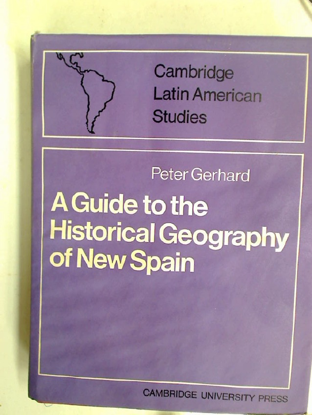 A Guide to the Historical Geography of New Spain.