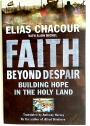 Faith Beyond Despair: Building Hope in the Holy Land.