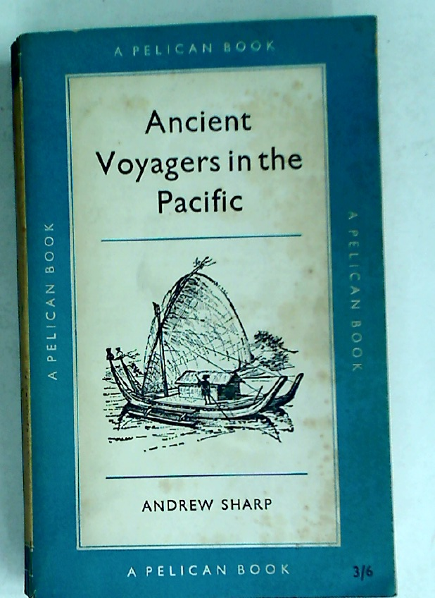 Ancient Voyagers in the Pacific.