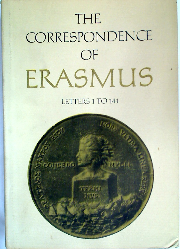 The Correspondence of Erasmus. Volume 1: Letters 1 - 141.