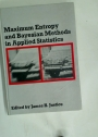 Maximum Entropy and Bayesian Methods in Applied Statistics: Proceedings of the Fourth Maximum Entropy Workshop University of Calgary, 1984.
