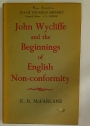 John Wycliffe and the Beginnings of English Nonconformity.