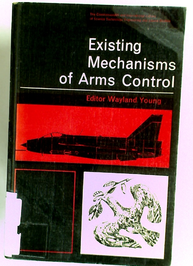 Existing Mechanisms of Arms Control.