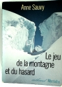 Le Jeu de la Montagne et du Hasard. (Authorical Advice for the Translation)