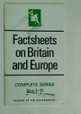 Factsheets on Britain and Europe: Complete Series Nos. 1 - 11.