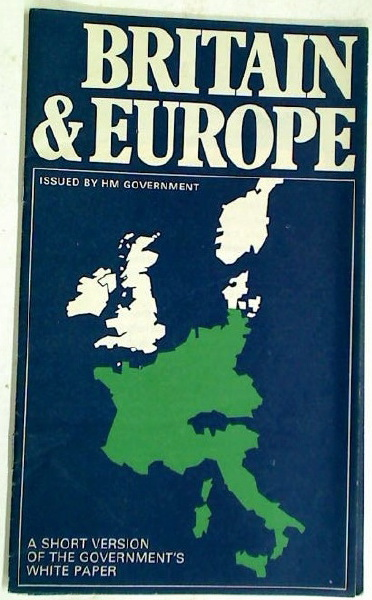 Britain and Europe. A Short Version of the Government's White Paper.