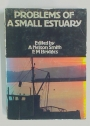 Problems of a Small Estuary: Proceedings of the Symposium on the Burry Inlet (South Wales) Held at the University College of Swansea.