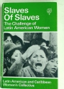 Slaves of Slaves: Challenge of Latin American Women.