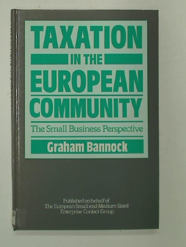 Taxation in the European Community: The Small Business Perspective.