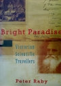 Bright Paradise. Victorian Scientific Travellers.