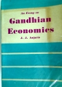 An Essay on Gandhian Economics.