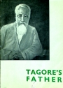 Tagore's Father. (A Life Sketch of Maharashi Devendranth Tagore)