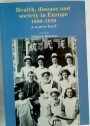 Health, Disease and Society in Europe 1800-1930. A Source Book.