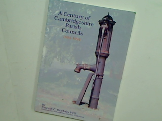 A Century of Cambridgeshire Parish Councils, 1894 to 1994.