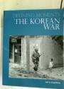 Defining Moments of the Korean War.